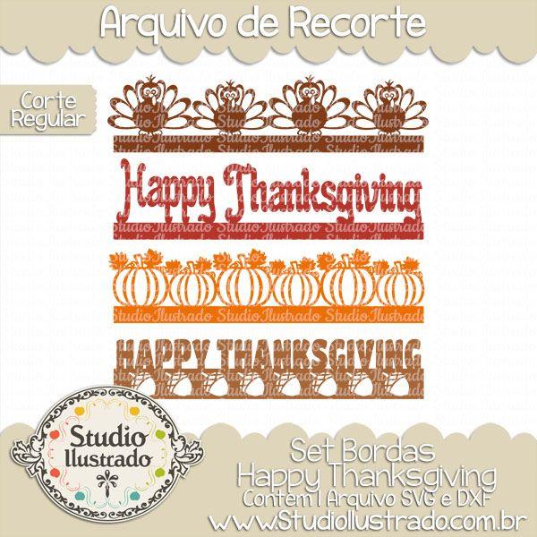 Happy Thanksgiving Borders Set, Set Bordas Happy Thanksgiving, Dia de Ação de Graças, Jantar, Comida, Frutas, Legumes, Milho, Avelã, Trigo, Farinha, Colheita, Plantação, Peru, Abóbora, Fazenda, Flourish, Flourishes, Arabescos, Swirls, Day of Thanksgiving, Dinner, Food, Fruit, Vegetables, Corn, Hazelnut, Wheat, Flour, Harvesting, Planting, Plenty, Turkey, Pumpkin, Farm, Scrolls, Smash, Corte Regular, Regular Cut, Silhouette, Arquivo de Recorte, DXF, SVG, PNG