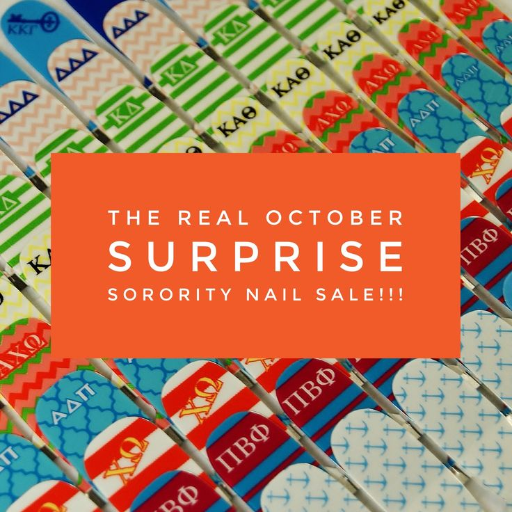 Here is the real October Surprise. $4 Sorority Nail Sale 18 different organizations, in stock inventory limited.  Order Today