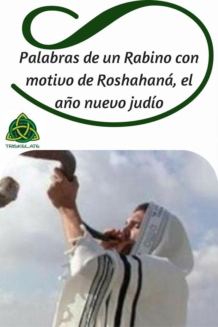 Palabras de un Rabino con motivo de Roshahaná, el año nuevo judío. independientemente de las creencias de cada quien, este escrito del  es BELLÍSIMO ! ¡SHANÁ TOVA, #bellaspalabras #añonuevo