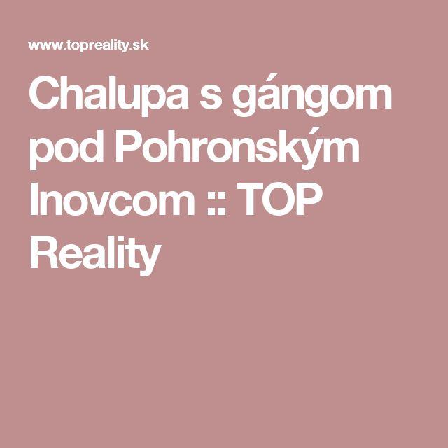 Chalupa s gángom pod Pohronským Inovcom :: TOP Reality