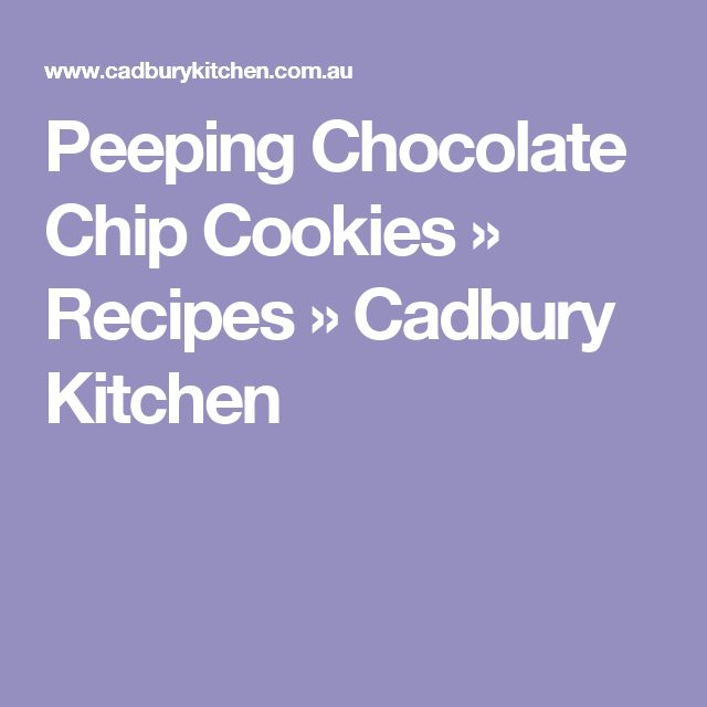 Peeping Chocolate Chip Cookies » Recipes » Cadbury Kitchen