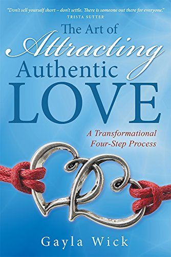THE ART OF ATTRACTING AUTHENTIC LOVE - Gayla Wick, Denver Love Coach, shows singles how to stop searching and struggling to find their perfect love match through her transformational four-step process. Read real stories from real women across the country including Trista Sutter from the Bachelorette who found their dream relationship using these same steps. www.GaylaWick.com. Amazon.