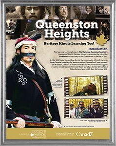 This learning tool complements Historica Canada's Queenston Heights Heritage Minute by exploring the contributions of First Nations warriors at the Battle of Queenston Heights in the War of 1812.