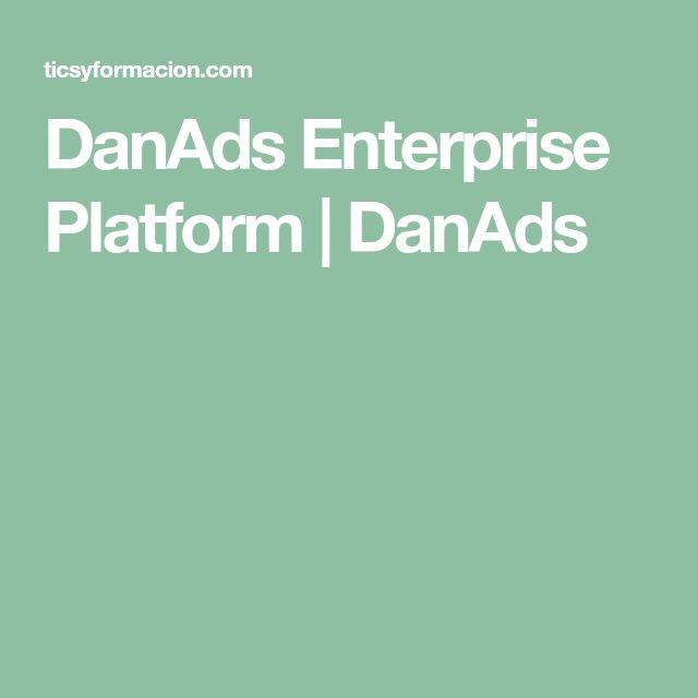 DanAds Enterprise Platform   DanAds