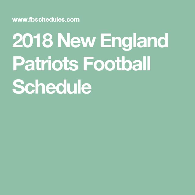 2018 New England Patriots Football Schedule