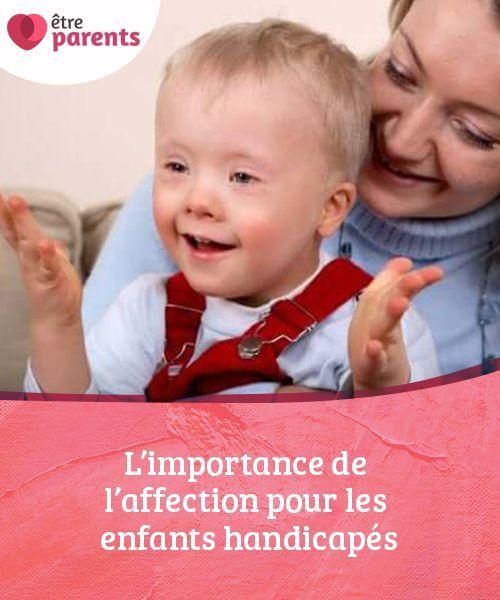 L'importance de l'affection pour les enfants handicapés   Enfants à besoins particuliers. Enfant. Être parent