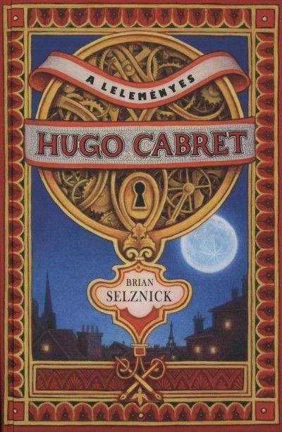 Könyv: A leleményes Hugo Cabret (Brian Selznick)