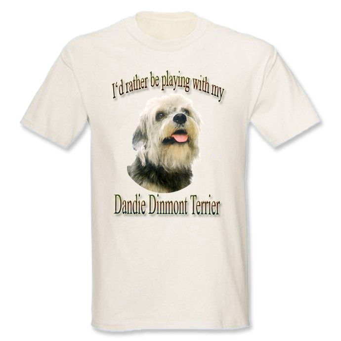 I'd Rather Be Playing With My Dandie Dinmont Terrier T-Shirt