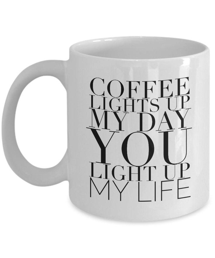 Valentine's Day Gift, Coffee Mug - COFFEE LIGHTS UP MY DAY YOU LIGHT UP MY LIFE - Best Present for Girlfriend Husband Wife Boyfriend Friend