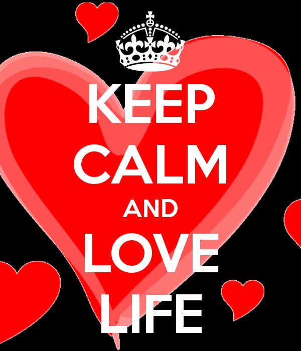 KEEP CALM AND LOVE LIFE Repinned on Pinterest Pins I Like https://pinterest.com/pinterestleads/pinterest-pins-i-like