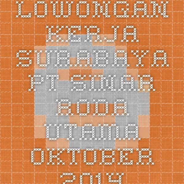 Lowongan Kerja Surabaya PT Sinar Roda Utama Oktober 2014