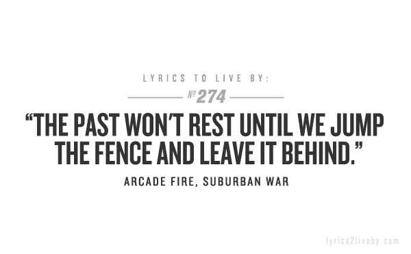 And off I go...: History Teachers, Arcade Fire Suburban, Songs Lyrics, Fire Suburban War, Arcade Fire Quotes, Favourite Songs, Quotes Lyrics Inspiration, Quotes Sayings Phrases, Arcade Fire Lyrics