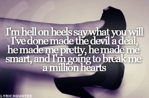 I'm hell on heels, and baby I'm comin' for you ♥ Pistol