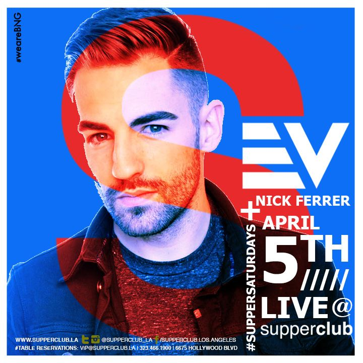 Supperclub LA Presents DJ EV Apr 5th #SupperSaturdays with @Dana Curtis Jevremovic @nick_ferrer @Eva Scheliga Parties @supperclub_la RSVP: http://www.evitaparties.com/supper-club-los-angeles