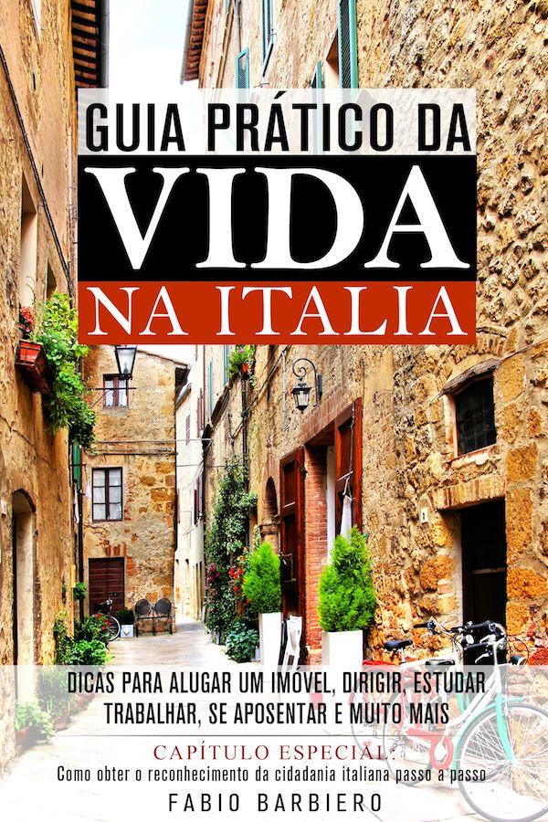 Guia Prático da Vida na Italia 2ª Edição - Minha Saga Cidadania Italiana