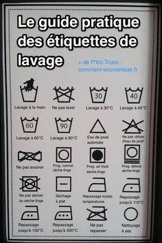 Voici le guide pratique que j'utilise avant chaque lavage.  Découvrez l'astuce ici : http://www.comment-economiser.fr/etiquettes-lavage-guide-pour-comprendre-signification.html?utm_content=bufferd0cc6&utm_medium=social&utm_source=pinterest.com&utm_campaign=buffer