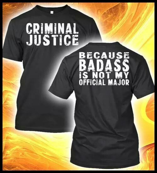 Criminal Justice Major ... BadAss!!!