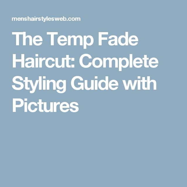 The Temp Fade Haircut: Complete Styling Guide with Pictures