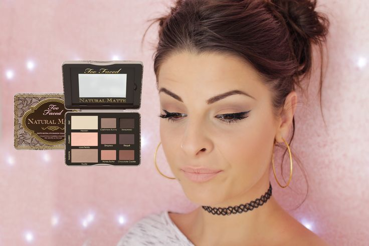 Natural Matte Palette Too Faced || Make Up de tous les jours
