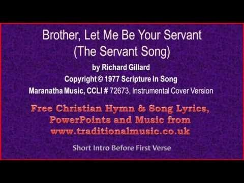 Brother Let Me Be Your Servant(The Servant Song)~Hymn Lyrics & Music
