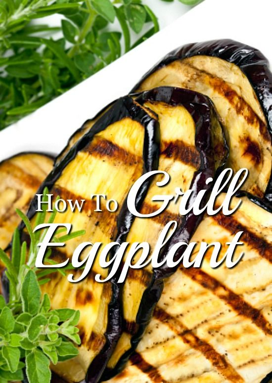 Grilling eggplant makes for a quick and healthy side dish. Or use this recipe to make a hearty meatless main dish dinner.
