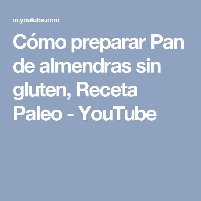 Cómo preparar Pan de almendras sin gluten, Receta Paleo - YouTube
