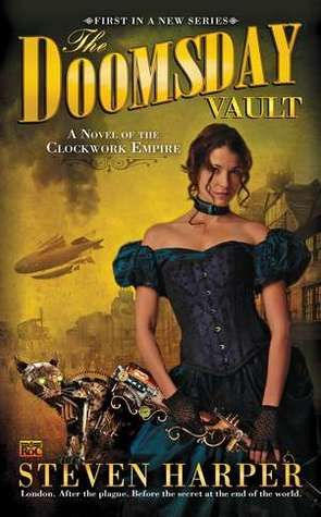 The Doomsday Vault (Clockwork Empire, Book 1) by Steven Harper #fiction #steampunk #justokay