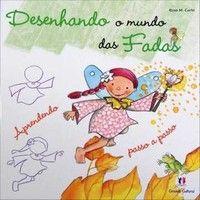 Livros Desenhando o Mundo das Fadas - Capa Verde - Rosa M. Curto (8538029878)