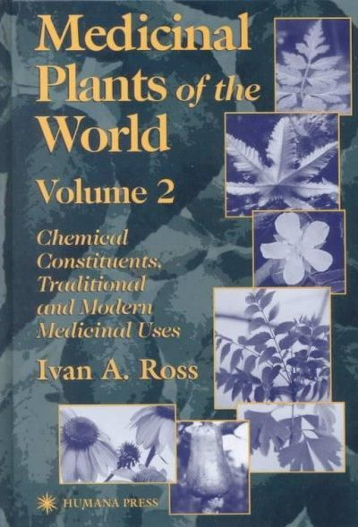 Medicinal Plants of the World: Chemical Constituents, Traditional and Modern Medicinal Uses
