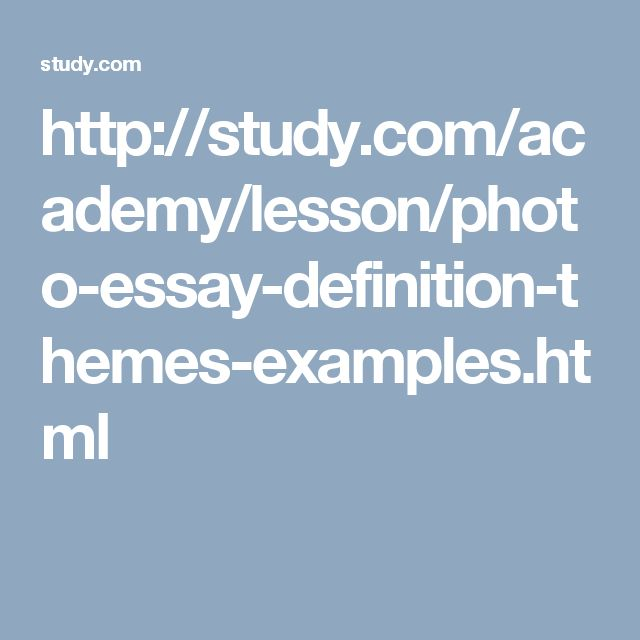 http://study.com/academy/lesson/photo-essay-definition-themes-examples.html