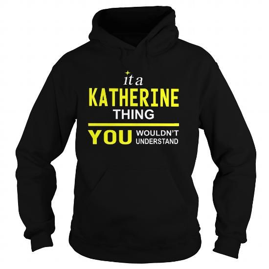 I Love TeeForKatherine  Katherine Thing  New Cool Katherine Name Shirt  T shirts