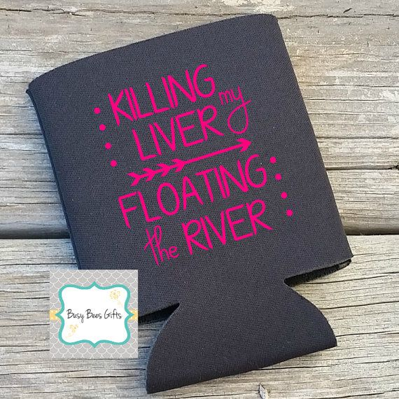 Killing My Liver Floating the River  River Tubing by busybeesgifts