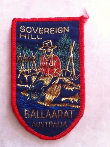 Vintage Australian Souvenir Cloth Badge / Patch - Sovereign Hill Ballarat