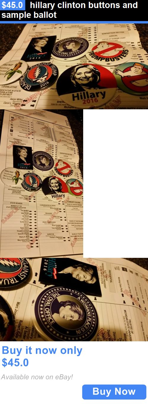 Hillary Clinton: Hillary Clinton Buttons And Sample Ballot BUY IT NOW ONLY: $45.0