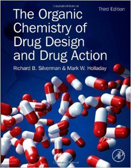 The Organic Chemistry of Drug Design and Drug Action Hardcover – 22 May 2014 by Richard B. Silverman Ph.D Organic Chemistry (Author), Mark W. Holladay (Author)