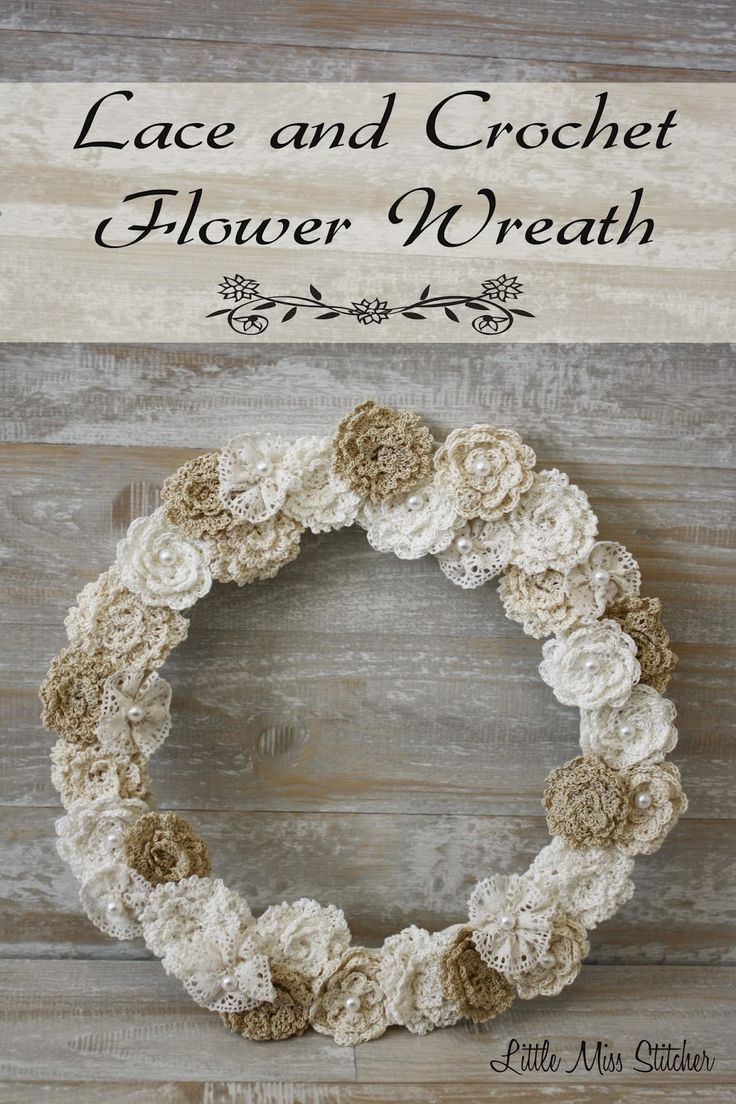 Little Miss Stitcher: DIY Lace and Crochet Flower Wreath: