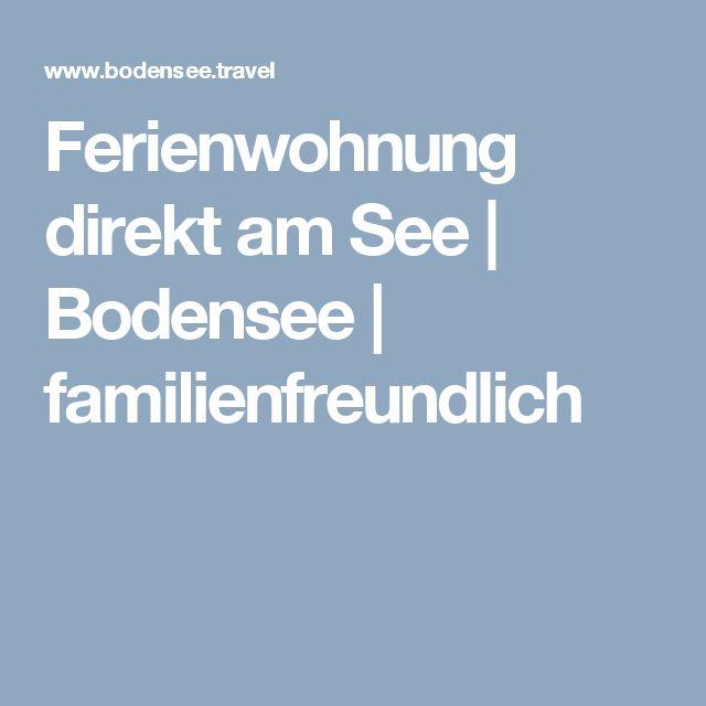 Ferienwohnung direkt am See   Bodensee   familienfreundlich