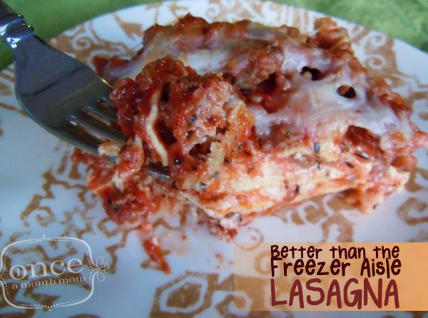 Better Than The Freezer Aisle Lasagna | OAMC from Once A Month Mom