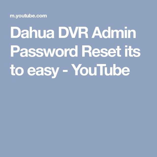 Dahua DVR Admin Password Reset its to easy - YouTube