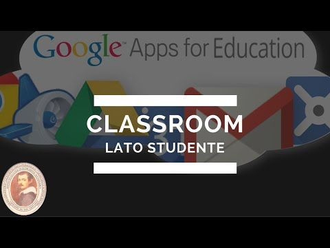 Utilizzare Classroom (per studenti) - YouTube