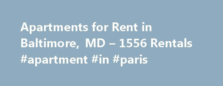 Apartments for Rent in Baltimore, MD – 1556 Rentals #apartment #in #paris http://apartments.remmont.com/apartments-for-rent-in-baltimore-md-1556-rentals-apartment-in-paris/  #apartments in baltimore # Apartments for Rent in Baltimore, MD About Baltimore Baltimore is the 18th most-populated city in the United States and the largest city in Maryland. Located in the Northeastern portion of the state, Baltimore is an independent city and is not consider part of Baltimore County. Living in…