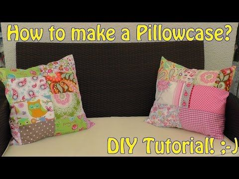 DIY | How to make a patchwork pillowcase with fabric remnants | easy sewing video tutorial - YouTube