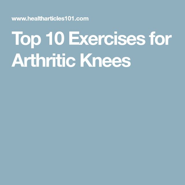 Top 10 Exercises for Arthritic Knees