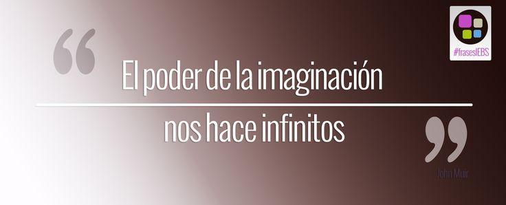 """""""El poder de la imaginación, nos hace infinitos"""" - John Muir #frasesIEBS"""
