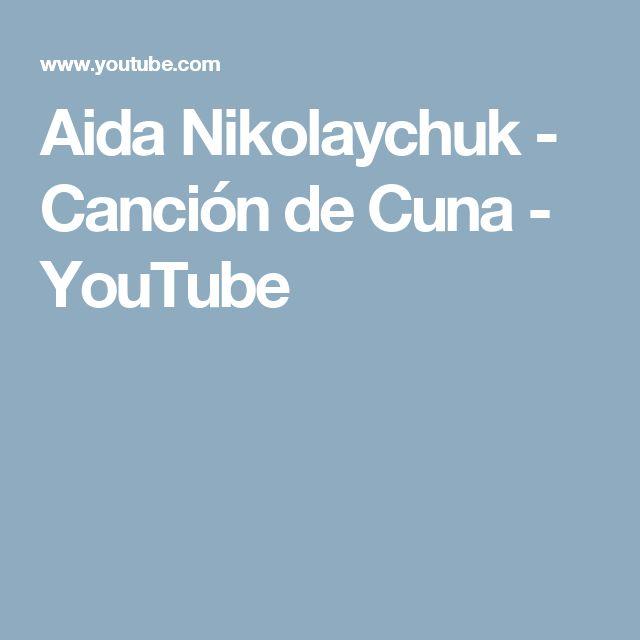 Aida Nikolaychuk - Canción de Cuna - YouTube