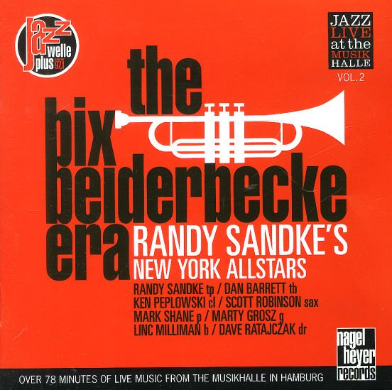 Randy Sandke & The New York Allstars: Bix Beiderbecke Era