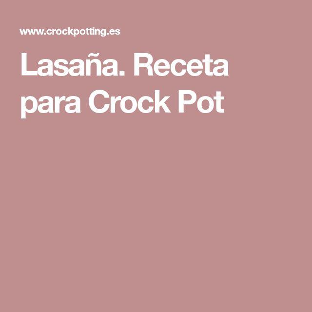 Lasaña. Receta para Crock Pot