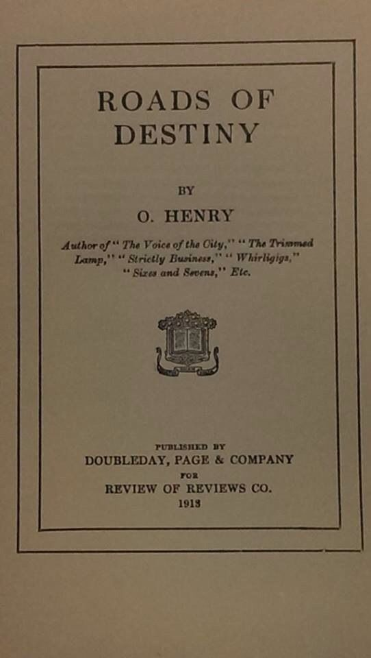 1913 Book, Roads of Destiny by O. Henry Watermark Edition-Antique