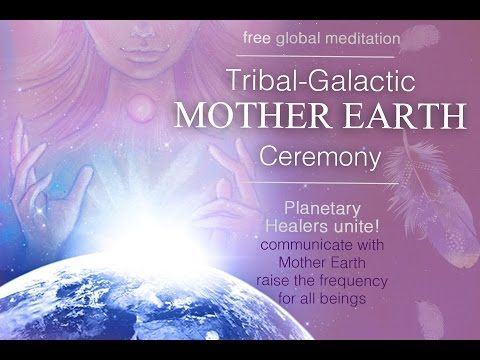 Mother Earth Ceremony~Arcturian Earth Healing