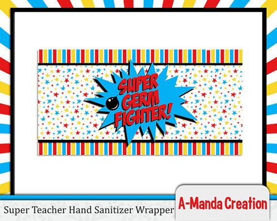 Super Teacher! Super Hero Teacher Appreciation Printable Hand Sanitizer Wrapper, a really cute and fun gift to give to teachers for teacher appreciation week!